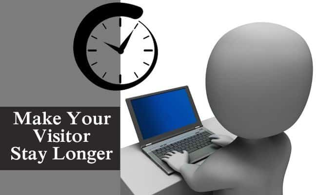 Make your visitor stay longer