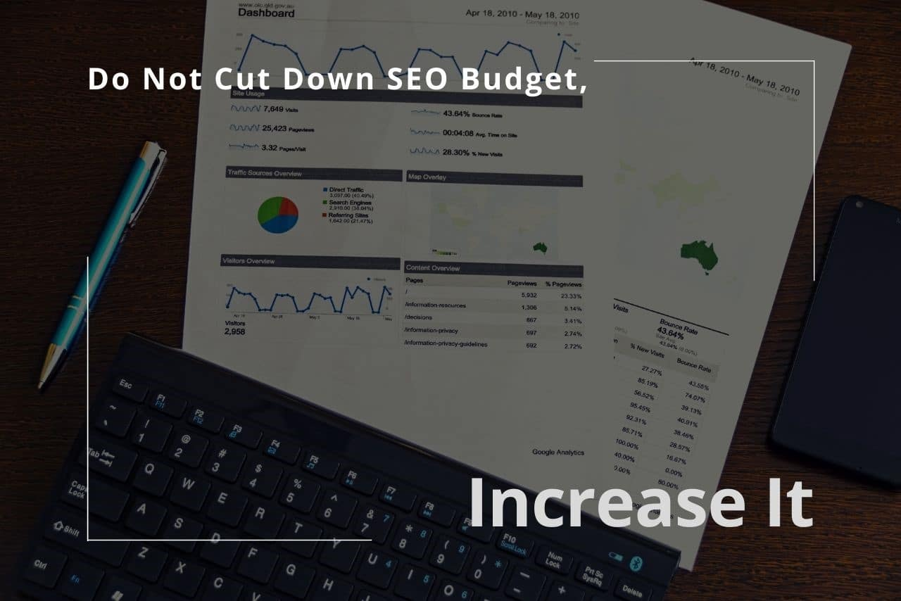Do Not Cut SEO Budget Increase It