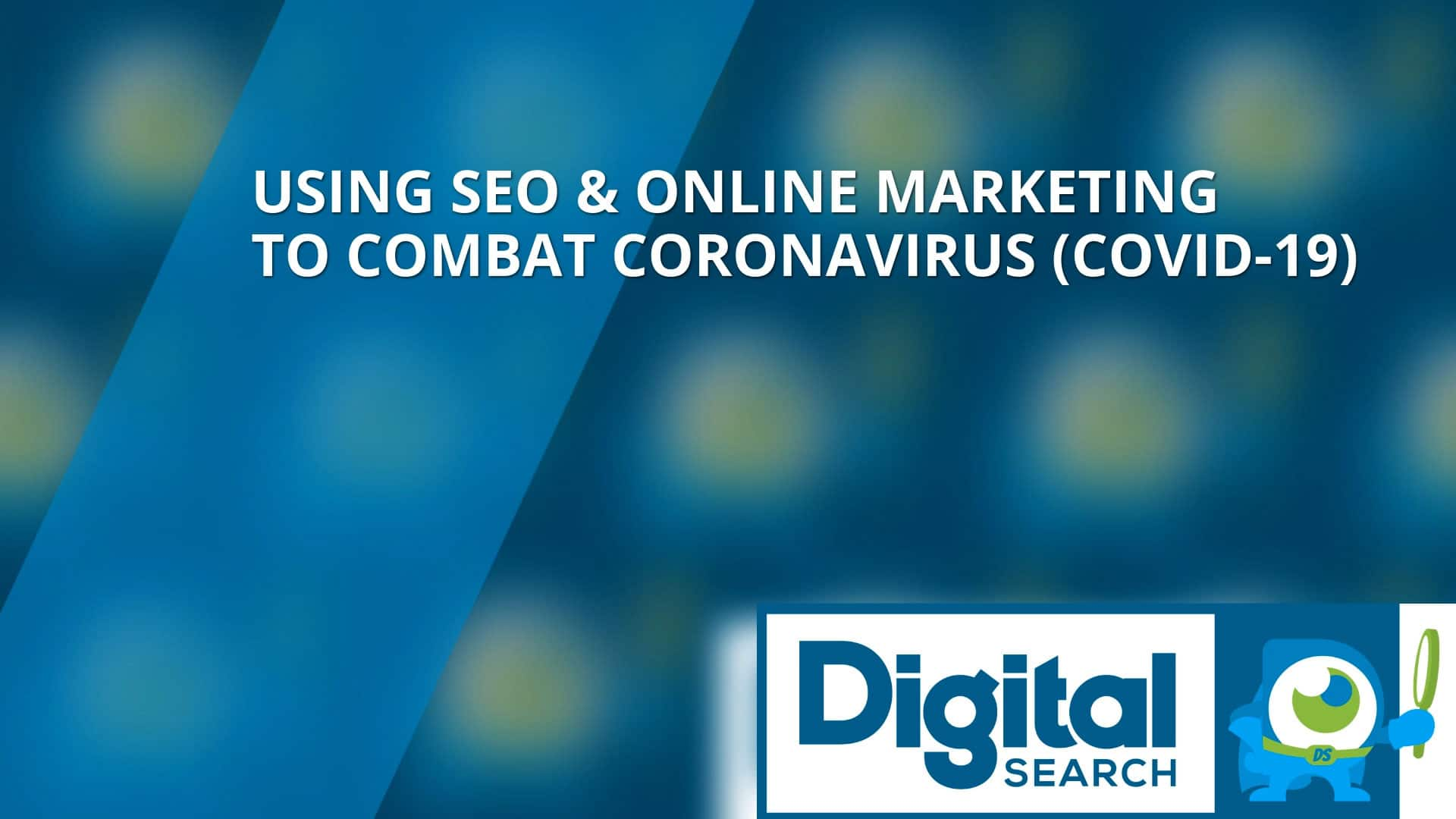 Using SEO & Online Marketing to Combat the Coronavirus